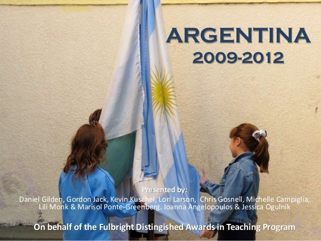 ARGENTINA                                                     2009-2012                                     Presented by:D...