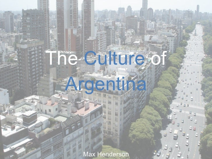 The  Culture  of  Argentina Max Henderson