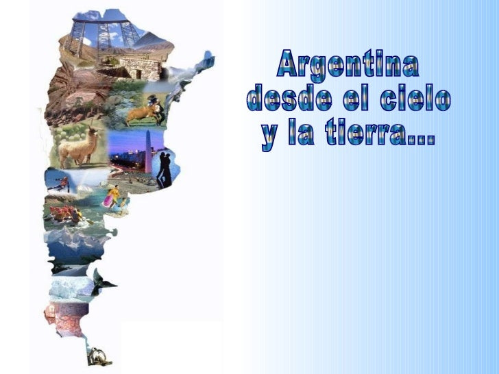 Argentina desde el cielo y la tierra...