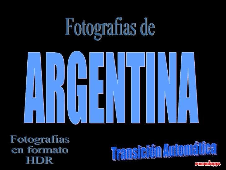 Fotografias de ARGENTINA Fotografias en formato HDR Transición Automática