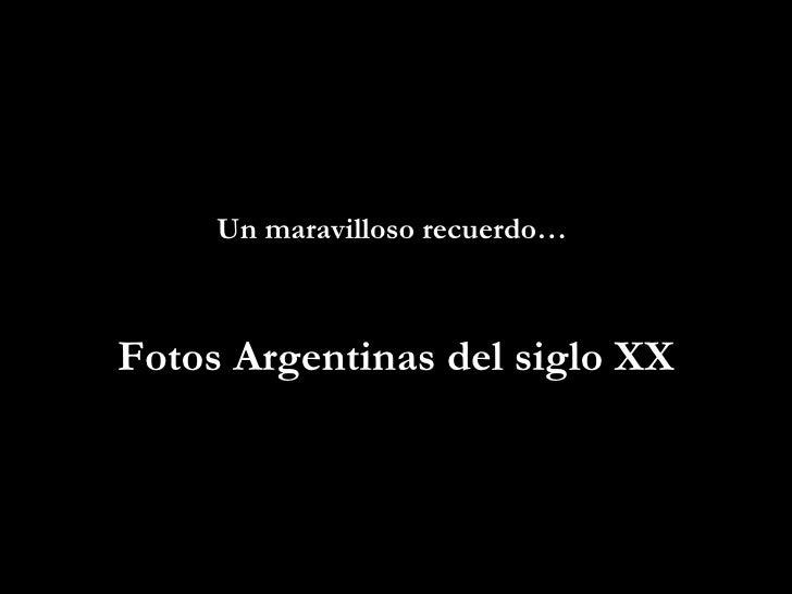 Un maravilloso recuerdo…  Fotos Argentinas del siglo XX