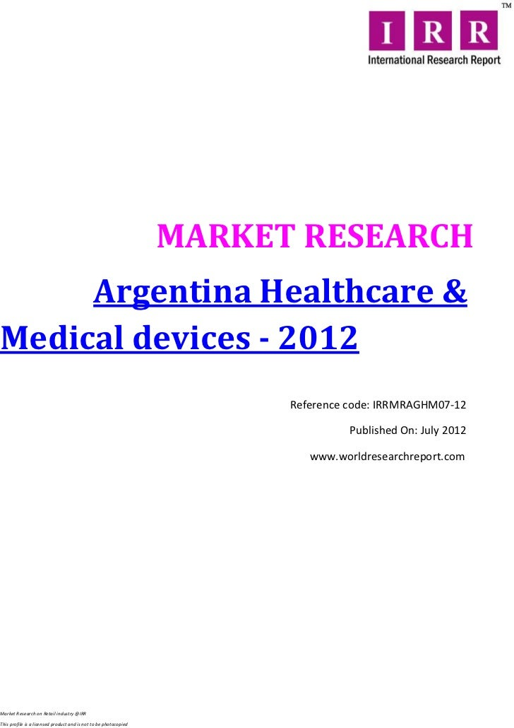 MARKET RESEARCH     Argentina Healthcare &Medical devices - 2012                                                          ...