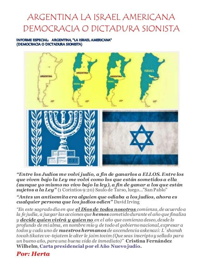 "ARGENTINA LA ISRAEL AMERICANA DEMOCRACIA O DICTADURA SIONISTA INFORME ESPECIAL: ARGENTINA, ""LA ISRAEL AMERICANA"" (DEMOCRAC..."