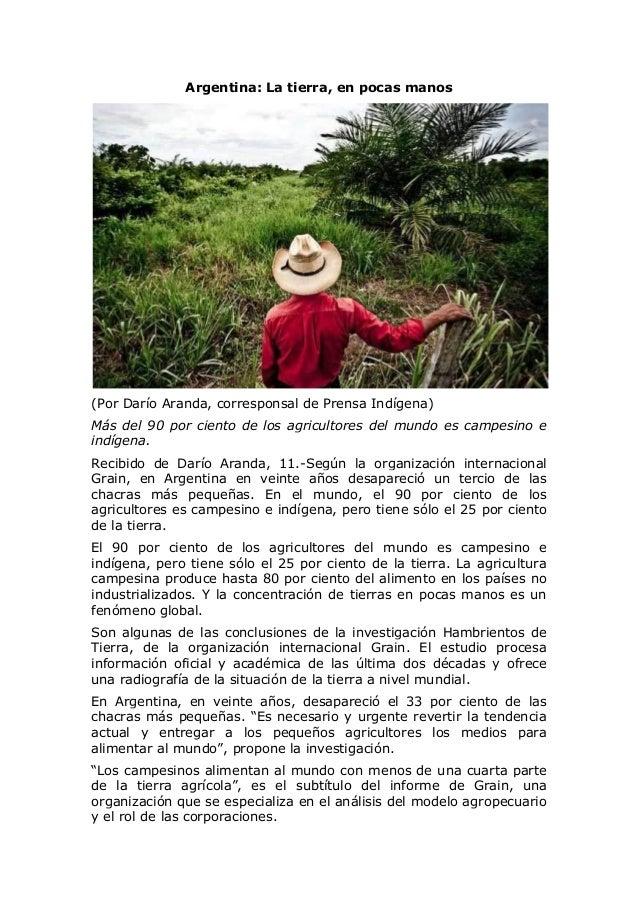 Argentina: La tierra, en pocas manos (Por Darío Aranda, corresponsal de Prensa Indígena) Más del 90 por ciento de los agri...