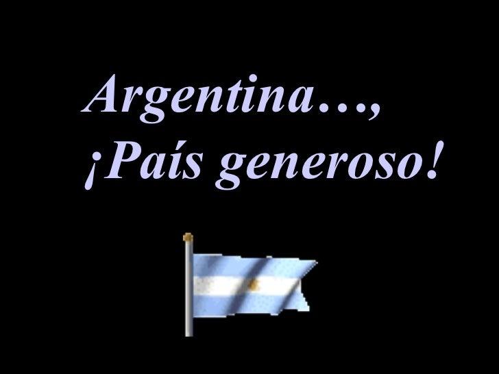 Argentina…,¡País generoso!