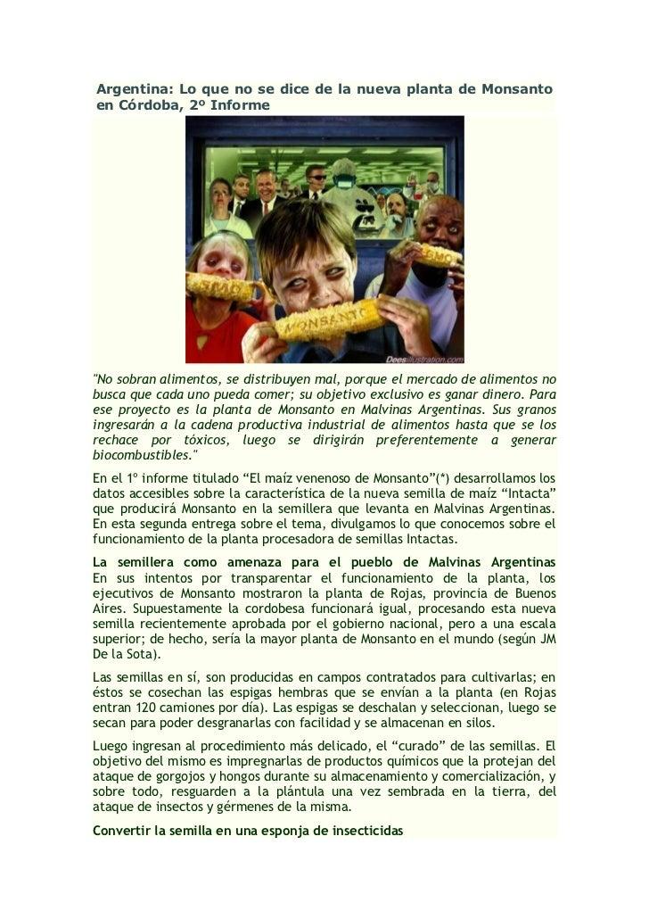 """Argentina: Lo que no se dice de la nueva planta de Monsantoen Córdoba, 2º Informe""""No sobran alimentos, se distribuyen mal,..."""