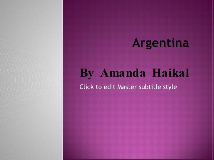 Argentina By Amanda Haikal