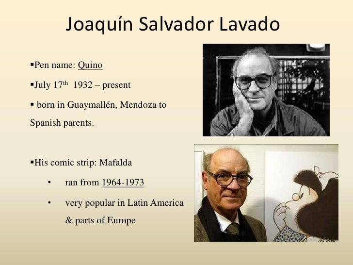 Joaquín Salvador Lavado<br /><ul><li>Pen name: Quino
