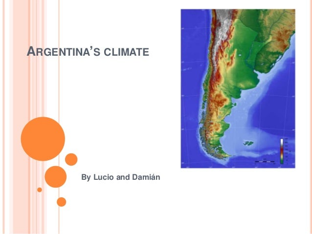 ARGENTINA'S CLIMATE        By Lucio and Damián