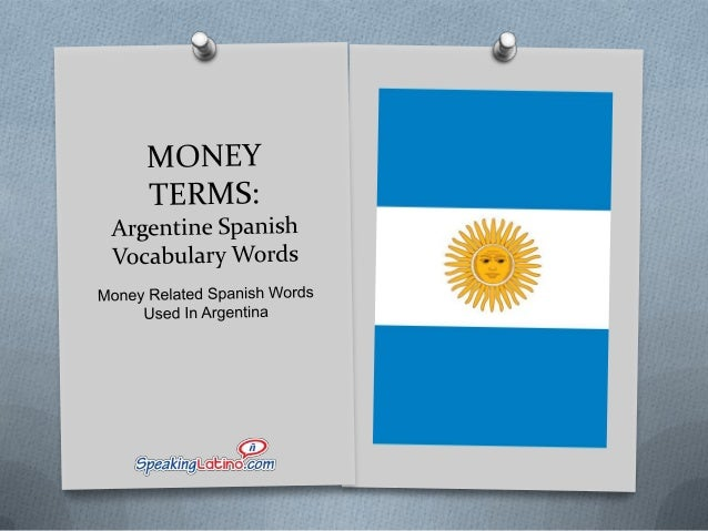 Money Related Spanish Words Used in Argentina