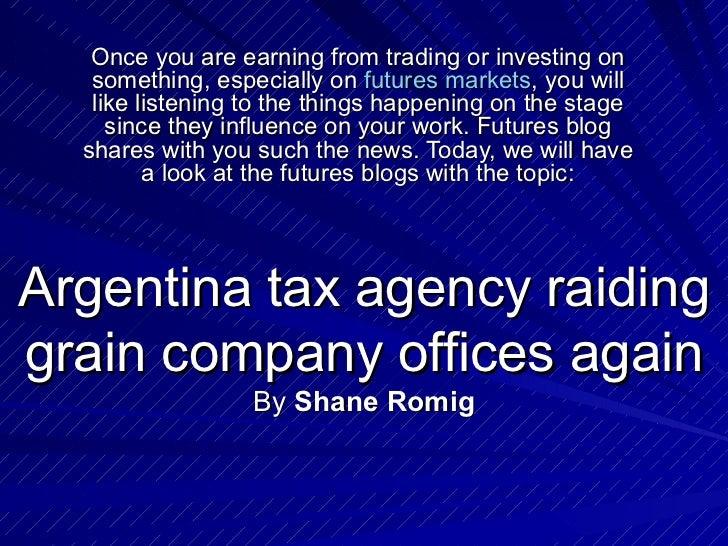 Argentina tax agency raiding grain company offices again