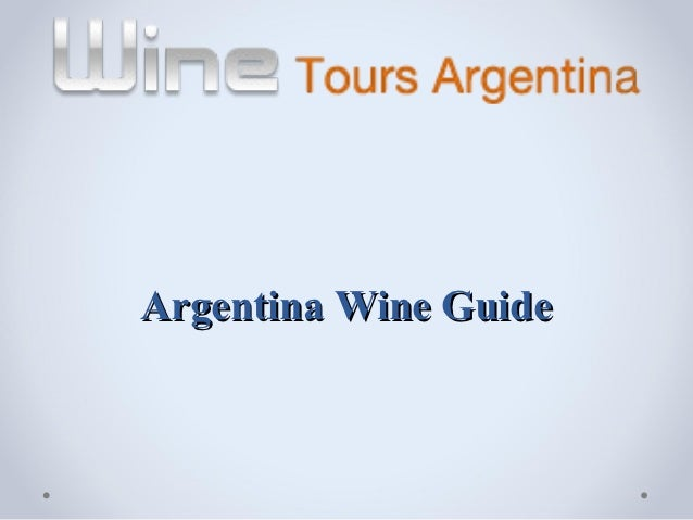 Argentina Wine Guide