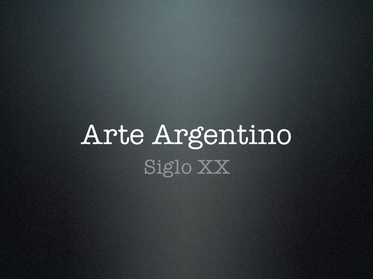 Arte Argentino    Siglo XX