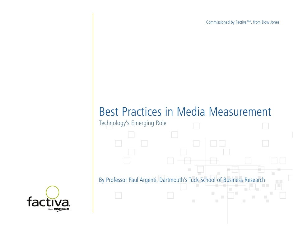 Commissioned by Factiva™, from Dow Jones     Best Practices in Media Measurement Technology's Emerging Role     By Profess...