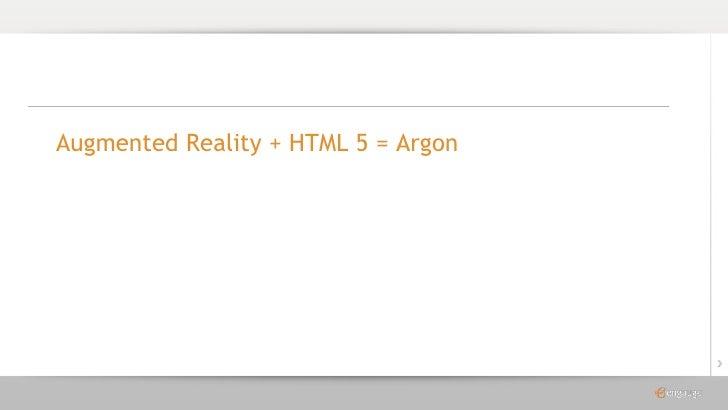 Augmented Reality + HTML 5 = Argon