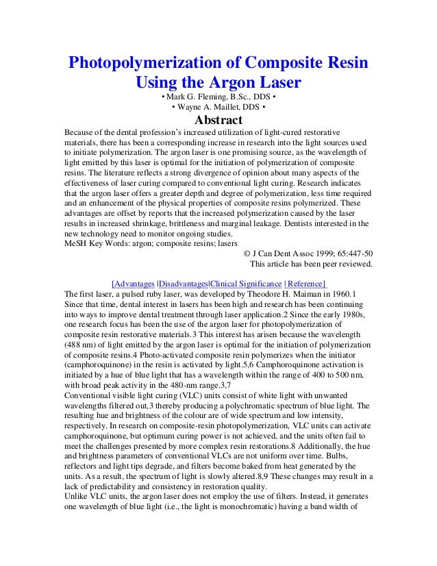 Photopolymerization of Composite Resin Using the Argon Laser • Mark G. Fleming, B.Sc., DDS • • Wayne A. Maillet, DDS • Abs...