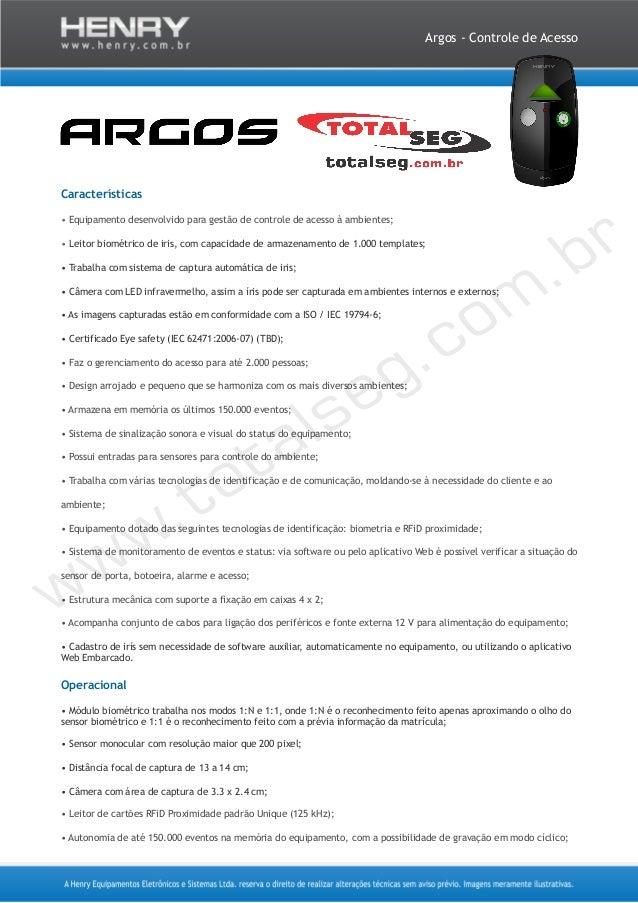 Argos - Controle de Acesso Características • Equipamento desenvolvido para gestão de controle de acesso à ambientes; • Lei...