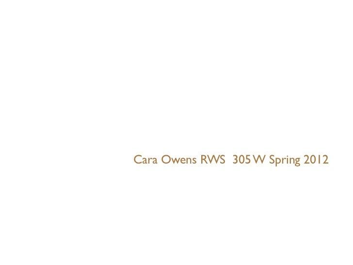 Cara Owens RWS 305 W Spring 2012