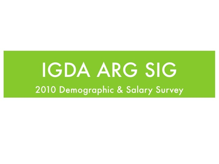 IGDA ARG SIG 2010 Demographic & Salary Survey