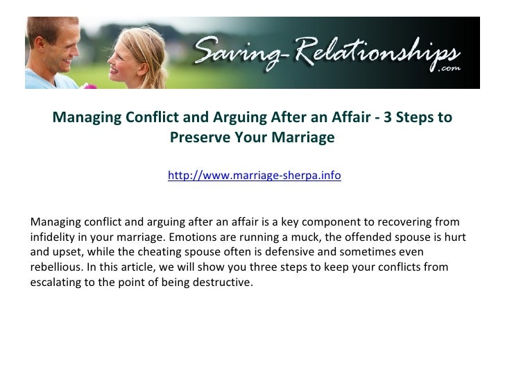 Managing Conflict and Arguing After an Affair - 3 Steps to Preserve Your Marriage http://www.marriage-sherpa.info Managing...