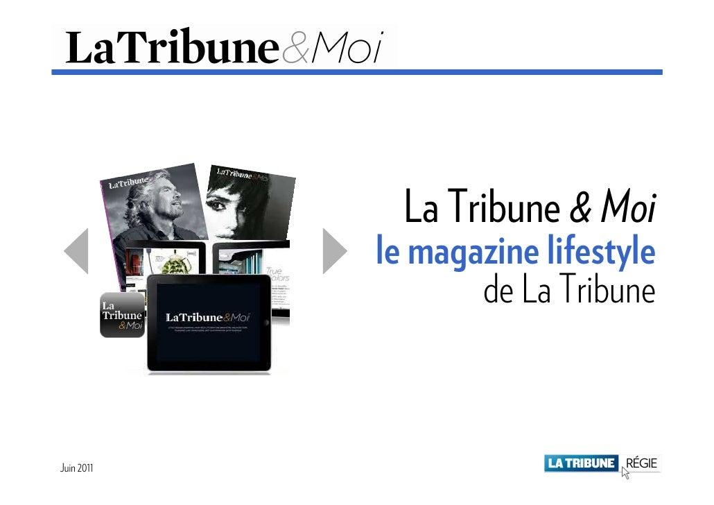 La Tribune & Moi            le magazine lifestyle                   de La TribuneJuin 2011                    Mai 2011