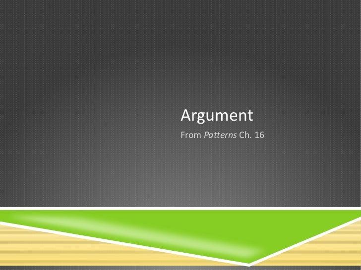 ArgumentFrom Patterns Ch. 16