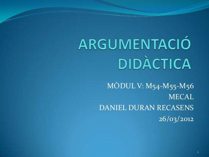 MÒDUL V: M54-M55-M56                MECALDANIEL DURAN RECASENS             26/03/2012                          1