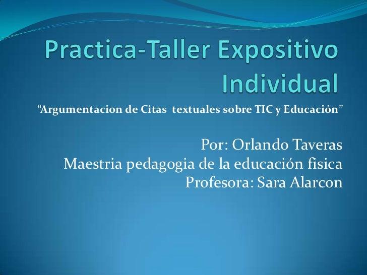 """""""Argumentacion de Citas textuales sobre TIC y Educación""""                       Por: Orlando Taveras    Maestria pedagogia ..."""