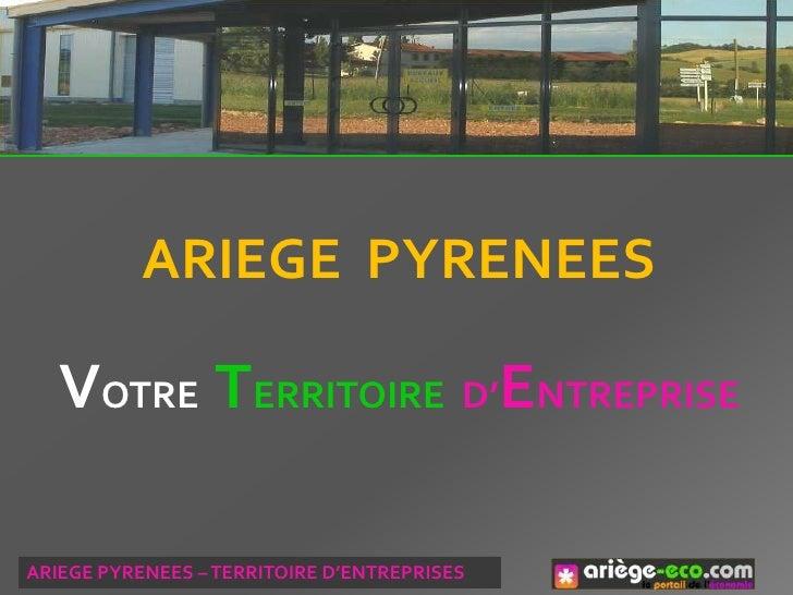 ARIEGE PYRENEES   VOTRE TERRITOIRE D'ENTREPRISEARIEGE PYRENEES – TERRITOIRE D'ENTREPRISES