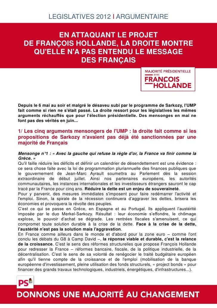 LEGISLATIVES 2012 I ARGUMENTAIRE           EN ATTAQUANT LE PROJET   DE FRANÇOIS HOLLANDE, LA DROITE MONTRE     QUELLE NA P...