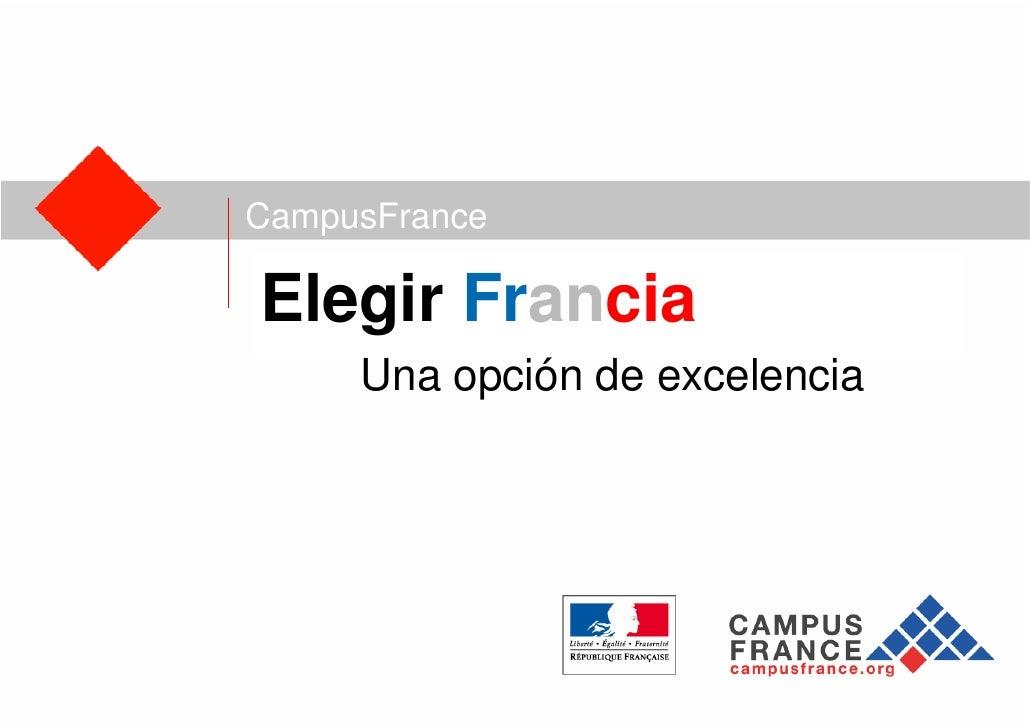 CampusFranceElegir Francia     Una opción de excelencia