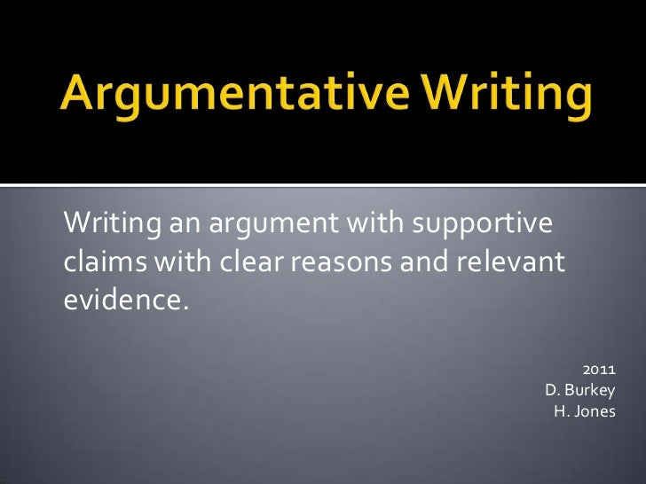 Argumentative Writing<br />Writing an argument with supportive claims with clear reasons and relevant evidence.  <br />201...