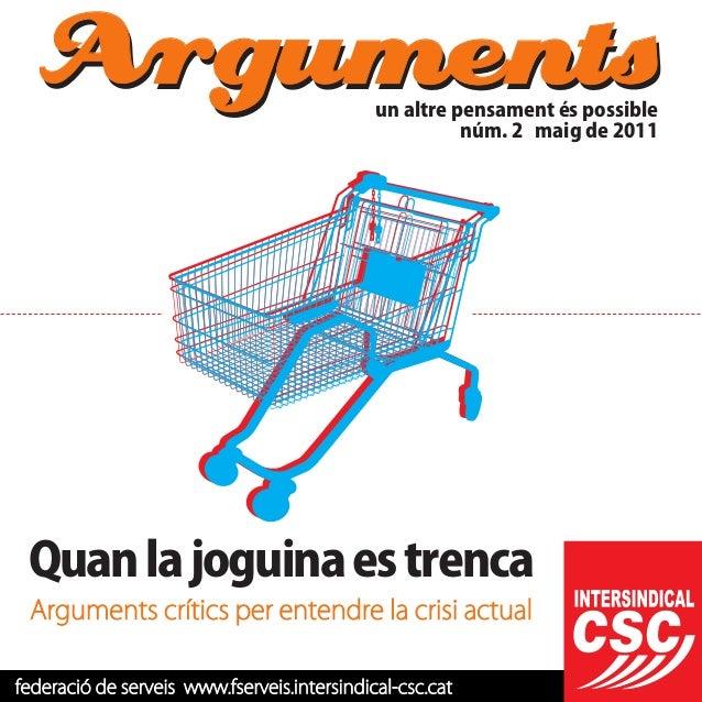 Argumentsun altre pensament és possible núm. 2 maig de 2011 federació de serveis www.fserveis.intersindical-csc.cat Quanla...