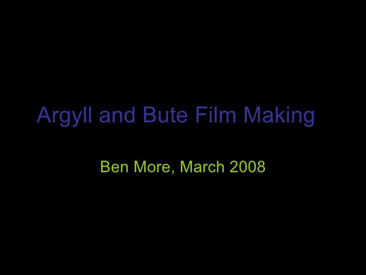 Argyll And Bute Film Making