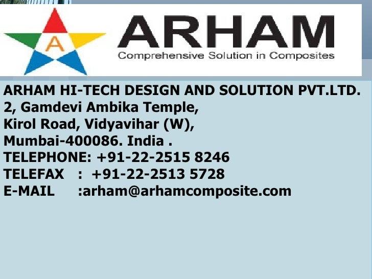ARHAM HI-TECH DESIGN AND SOLUTION PVT.LTD.2, Gamdevi Ambika Temple,Kirol Road, Vidyavihar (W),Mumbai-400086. India .TELEPH...