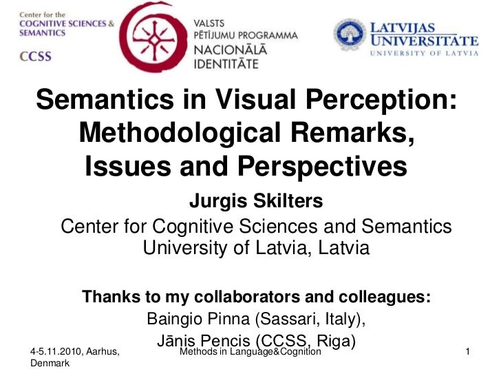 Semantics in Visual Perception:  Methodological Remarks,   Issues and Perspectives                   Jurgis Skilters     C...