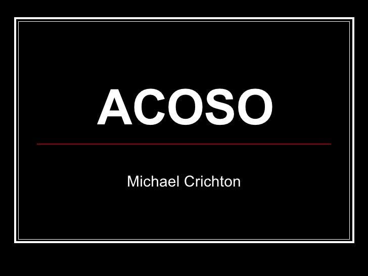 Ariadna Parramon, Acoso,Michael Crichton