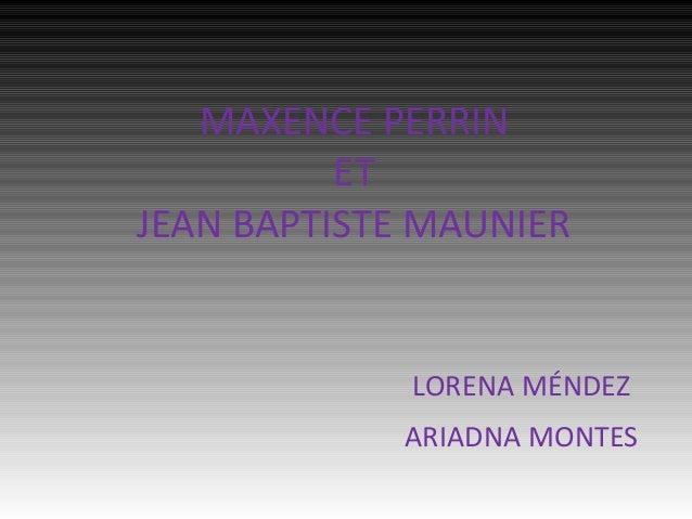 MAXENCE PERRIN ET JEAN BAPTISTE MAUNIER  LORENA MÉNDEZ ARIADNA MONTES