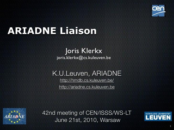 !     ARIADNE Liaison               Joris Klerkx          joris.klerkx@cs.kuleuven.be           K.U.Leuven, ARIADNE       ...