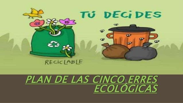 PLAN DE LAS CINCO ERRES ECOLÓGICAS