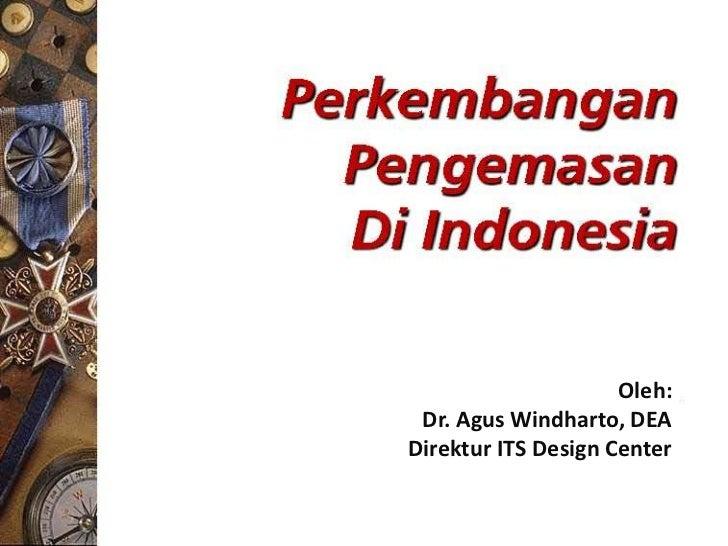 Oleh: Dr. Agus Windharto, DEADirektur ITS Design Center