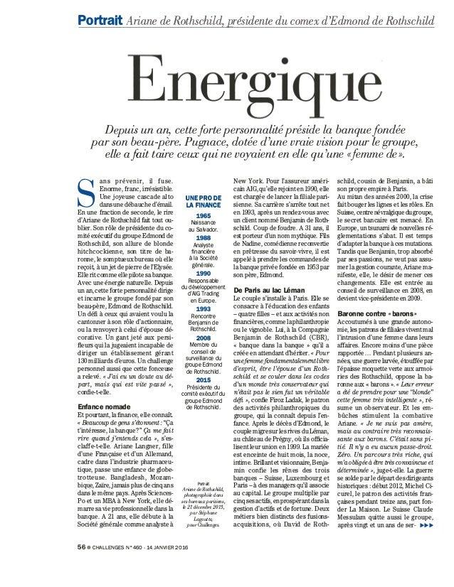 Portrait Ariane de Rothschild, présidente du comex d'Edmond de Rothschild Depuis un an, cetteforte personnalité préside la...