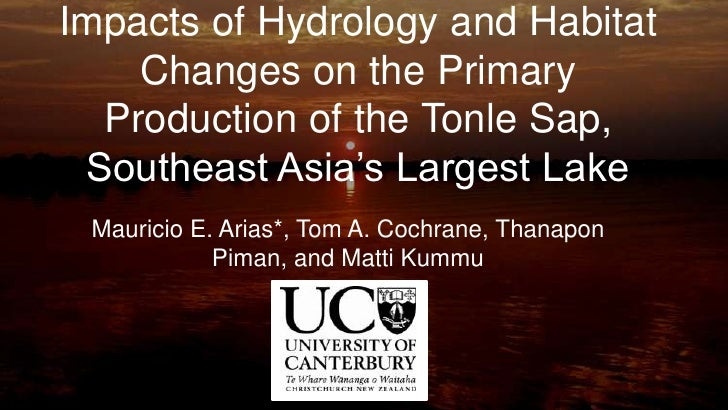 Impacts of Hydrology and Habitat Changes on the Primary Production of the Tonle Sap, Southeast Asia's Largest Lake.