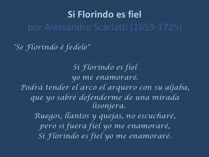"""SiFlorindoesfielpor AlessandroScarlatti (1659-1725) <br />""""Se Florindo è fedele"""" <br />Si Florindo es fiel<br />yo me e..."""