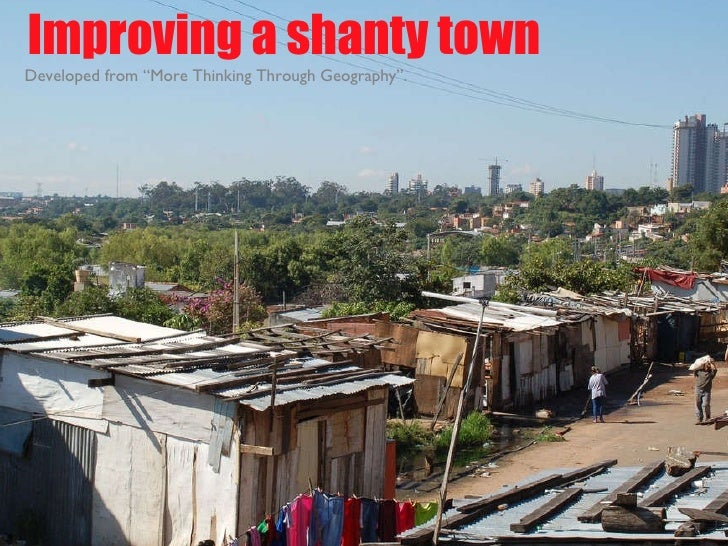 """Improving a shanty town Developed from """"More Thinking Through Geography""""."""