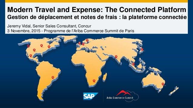 Modern Travel and Expense: The Connected Platform Gestion de déplacement et notes de frais : la plateforme connectée Jerem...