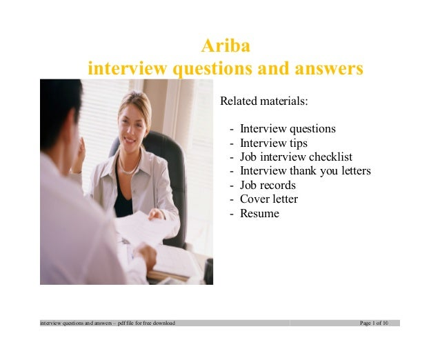 Ariba interview questions and answers Related materials: - Interview questions - Interview tips - Job interview checklist ...