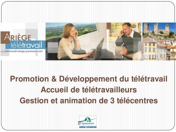 Promotion & Développement du télétravail       Accueil de télétravailleurs  Gestion et animation de 3 télécentres