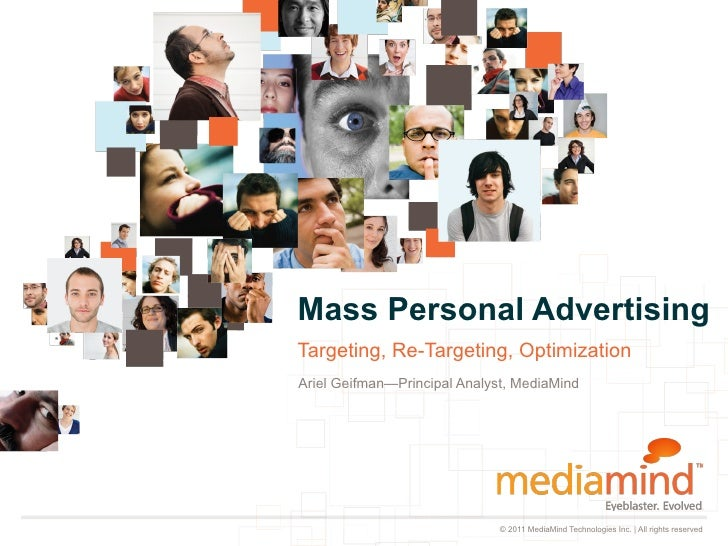 Mass Personal AdvertisingTargeting, Re-Targeting, OptimizationAriel Geifman—Principal Analyst, MediaMind                  ...