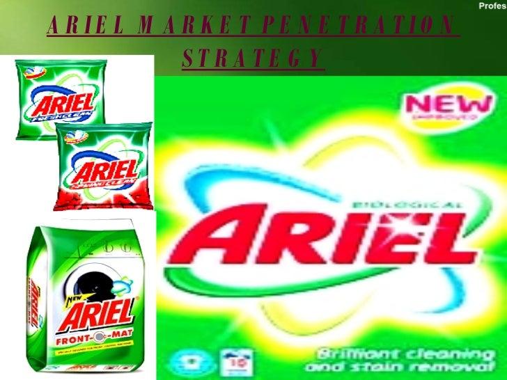 ARIEL MARKET PENETRATION STRATEGY